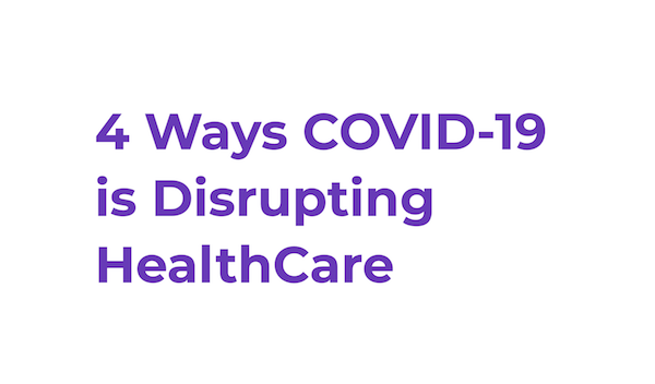 4 Ways COVID-19 Is Sparking Disruption In Healthcare According to Henry Camacho, Founder of JOY MD
